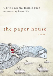 Carlos Maria Dominguez: The Paper House