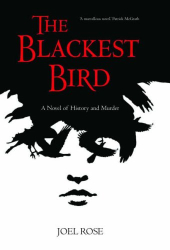 Joel Rose: The Blackest Bird: A Novel of History and Murder