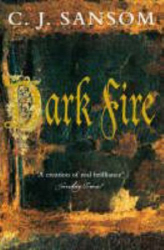 C.J. Sansom: Dark Fire (Matthew Shardlake 2)