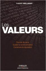 Thierry Wellhoff: Les valeurs : Donner du sens, guider la communication, construire la réputation