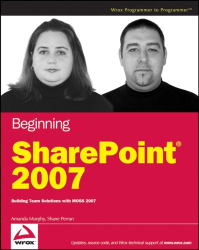 Amanda Murphy: Beginning SharePoint 2007: Building Team Solutions with MOSS 2007 (Programmer to Programmer)