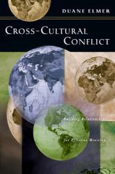 Duane Elmer: Cross-Cultural Conflict: Building Relationships for Effective Ministry