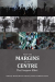 Michael Krause: From the Margins to the Centre: The Diaspora Effect: A Collection of Essays to Celebrate the 20th Anniversary of the Tyndale Intercultural Ministry Centre