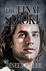 Dineen Miller: The Final Stroke: Book Two in the Prophetic Arts Series