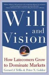 Gerard J. Tellis: Will & Vision: How Latecomers Grow to Dominate Markets