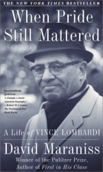 David Maraniss: When Pride Still Mattered: A Life Of Vince Lombardi