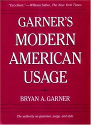 Bryan A. Garner: Garner's Modern American Usage