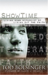 Tod Bolsinger: Show Time: Living Down Hypocrisy By Living Out The Faith