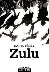 Caryl Ferey: Zulu
