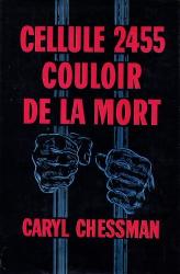 Chessman Caryl: Cellule 2455 couloir de la mort