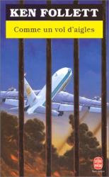Ken Follett: Comme un vol d'aigles