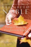 Elizabeth Noble: Things I Want My Daughters to Know: A Novel