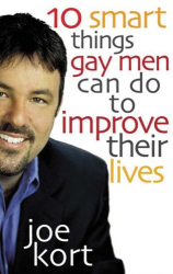Joe Kort: Ten Smart Things Gay Men Can Do to Improve Their Lives