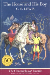 C. S. Lewis: The Horse and His Boy (The Chronicles of Narnia, Full-Color Collector's Edition)
