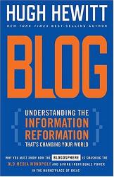 Hugh Hewitt: Blog: Understanding the Information Reformation That's Changing Your World