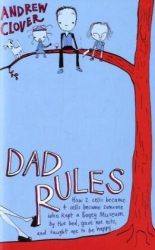 Andrew Clover: Dad Rules: How My Children Taught Me To Be a Good Parent: What I Learned from My Girls