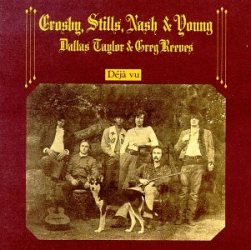 Crosby Stills Nash and Young - Déjà Vu