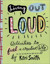 Keri (Author/Illustrator) Smith: Living Out Loud