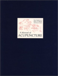 Peter Deadman: A Manual Of Acupuncture