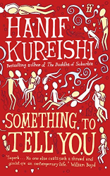 Hanif Kureishi: Something to Tell You