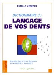 Estelle Vereeck: Dictionnaire du langage de vos dents