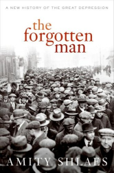 Amity Shlaes: The Forgotten Man: A New History of the Great Depression