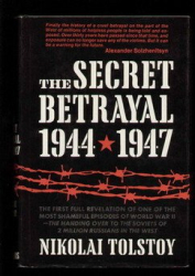 Nikolai Tolstoy: The Secret Betrayal 1944-1947