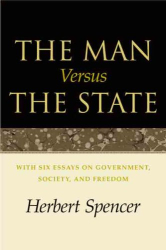 Herbert Spencer: The Man Versus the State