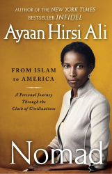 Ayaan Hirsi Ali: Nomad: From Islam to America: A Personal Journey Through the Clash of Civilizations