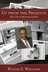 Walter E. Williams: Up from the Projects: An Autobiography