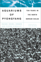 Kang Chol-hwan : Aquariums of Pyongyang: Ten Years in the North Korean Gulag