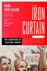 Anne Applebaum: Iron Curtain: The Crushing of Eastern Europe, 1944-1956