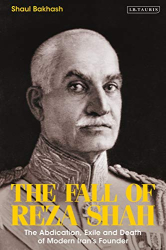 Shaul Bakhash: <bf/>The Fall of Reza Shah