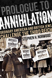 Stephen H. Norwood: <br/>Prologue to Annihilation