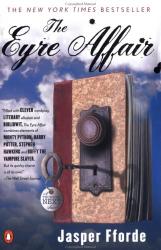 Jasper Fforde: The Eyre Affair: A Novel