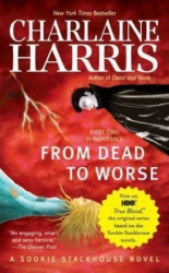 Charlaine Harris: From Dead to Worse (Southern Vampire Mysteries, No. 8)