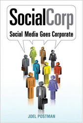 Joel Postman: SocialCorp: Social Media Goes Corporate (Voices That Matter)