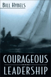 Bill Hybels: Courageous Leadership