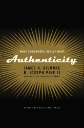 B. Joeseph Pine II and James H. Gilmore: Authenticity: What Consumers Really Want