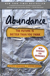Peter H. Diamandis: Abundance: The Future Is Better Than You Think
