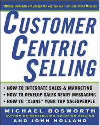 Michael Bosworth et John Holland: CustomerCentric Selling