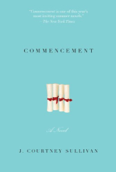 J. Courtney Sullivan: Commencement: A Novel