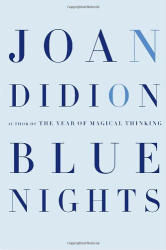 Joan Didion: Blue Nights