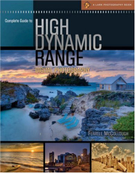 Ferrell McCollough: Complete Guide to High Dynamic Range Digital Photography (A Lark Photography Book)