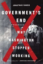 : Government's End: Why Washington Stopped Working