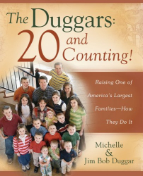 Jim Bob Duggar: The Duggars: 20 and Counting!: Raising One of America's Largest Families--How they Do It