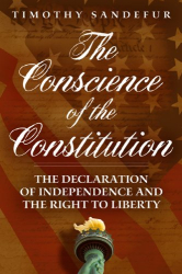Timothy Sandefur: The Conscience of the Constitution