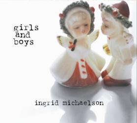 Ingrid Michaelson: Girls and Boys