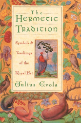Julius Evola: The Hermetic Tradition: Symbols and Teachings of the Royal Art