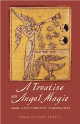 Adam McLean, editor: Treatise on Angel Magic, A: Magnum Opus Hermetic Sourceworks